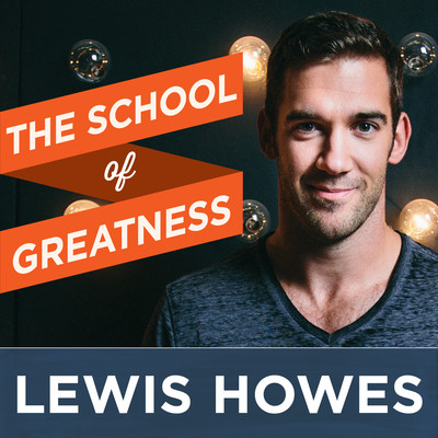 School of Greatness with Lewis Howes