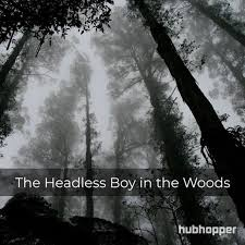 Headless boy in the woods