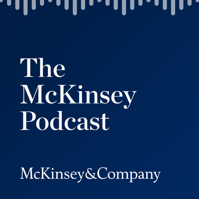 The McKinsey Podcast