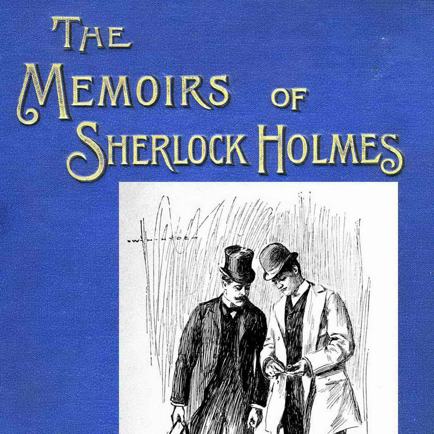 The Memoris of Sherlock Holmes by Sir Arthus Conan Doyle Audiobook Podcast on Hubhopper